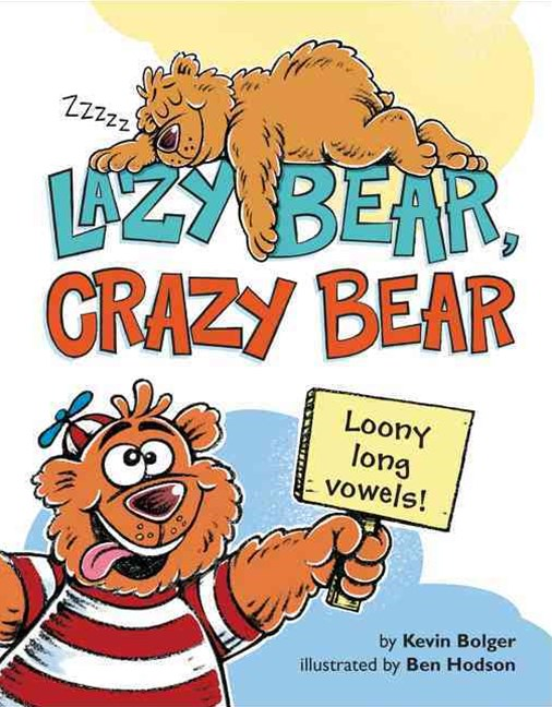 Lazy Bear, Crazy Bear
