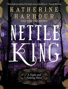Nettle King by Katherine Harbour (9780062286789) - PaperBack - Fantasy