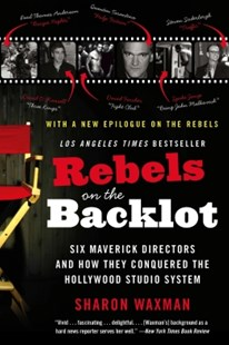 (ebook) Rebels on the Backlot - Biographies Entertainment