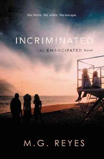 Emancipated (2): Incriminated by M. G. Reyes (9780062288981) - HardCover - Children's Fiction