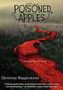 Poisoned Apples: Poems For You, My Pretty by Christine Heppermann (9780062289575) - HardCover - Non-Fiction Family Matters