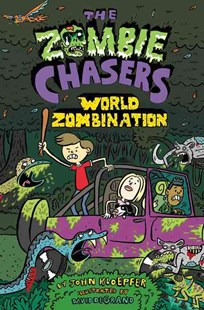 The Zombie Chasers #7: World Zombination by John Kloepfer, David DeGrand (9780062290274) - HardCover - Children's Fiction Older Readers (8-10)