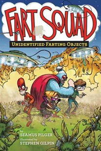 Unidentified Farting Objects by Seamus Pilger, Stephen Gilpin (9780062290496) - PaperBack - Children's Fiction Intermediate (5-7)