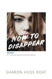 How To Disappear by Sharon Huss Roat (9780062291752) - HardCover - Children's Fiction Teenage (11-13)