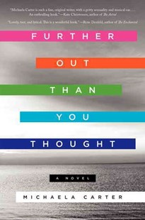 Further Out Than You Thought by Michaela Carter (9780062292377) - PaperBack - Modern & Contemporary Fiction General Fiction