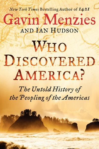 Who Discovered America? The Untold History of the Peopling of the Americas
