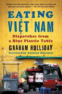 Eating Viet Nam by Graham Holliday (9780062293060) - PaperBack - Biographies General Biographies