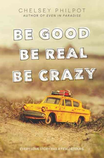 Be Good Be Real Be Crazy