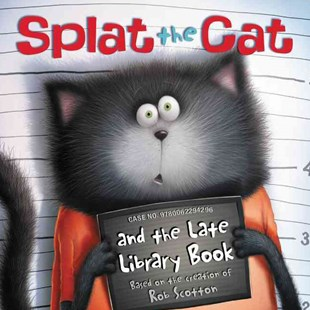Splat the Cat and the Late Library Book by Rob Scotton, Robert Eberz, Rob Scotton (9780062294296) - PaperBack - Non-Fiction Animals