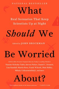 What Should We Be Worried About?: Real Scenarios That Keep Scientists UpAt Night by John Brockman (9780062296238) - PaperBack - Science & Technology Popular Science