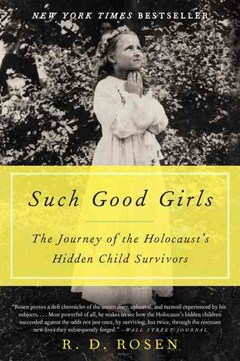 Such Good Girls: The Journey Of The Holocaust