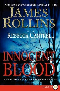 Innocent Blood by James Rollins, Rebecca Cantrell (9780062297884) - PaperBack - Adventure Fiction Modern