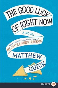 The Good Luck of Right Now by Matthew Quick (9780062298744) - PaperBack - Modern & Contemporary Fiction General Fiction