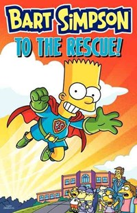 Bart Simpson to the Rescue by Matt Groening (9780062301833) - PaperBack - Children's Fiction Intermediate (5-7)