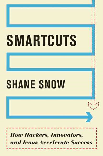 Smartcuts: How Hackers, Innovators, and Icons Accelerate Business
