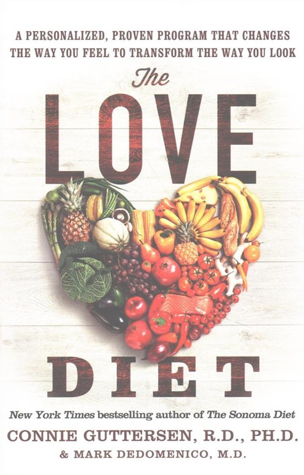 The Love Diet: A Personalized, Proven Program That Changes The Way You Feel To Transform The Way Yo