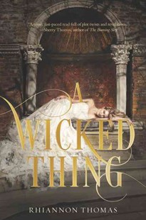 A Wicked Thing by Rhiannon Thomas (9780062303547) - PaperBack - Children's Fiction
