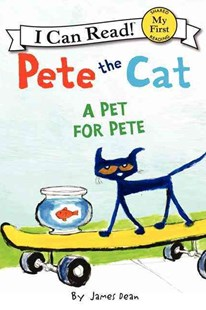 Pete the Cat: A Pet for Pete by James Dean, Kimberly Dean (9780062303790) - PaperBack - Children's Fiction Early Readers (0-4)