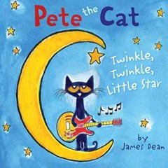 Pete the Cat: Twinkle, Twinkle, Little Star