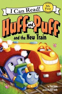 Huff And Puff And The New Train by Tish Rabe, Gill Guile (9780062305046) - HardCover - Children's Fiction Early Readers (0-4)