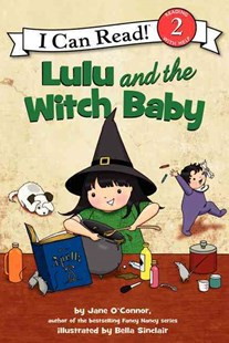 Lulu and the Witch Baby by Jane O'Connor, Bella Sinclair (9780062305169) - PaperBack - Picture Books