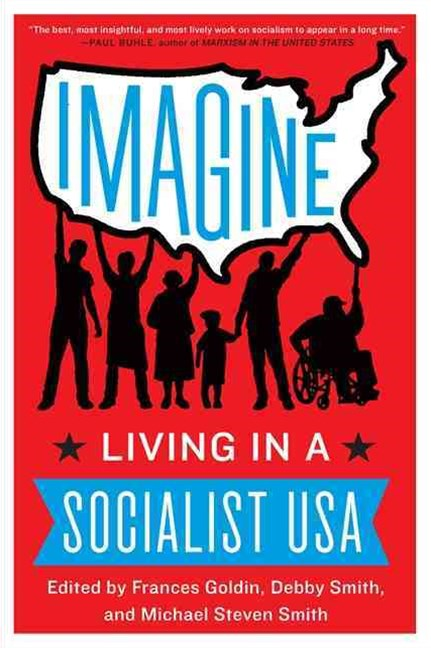 Imagine : Living in a Socialist U.S.A