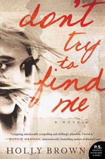 Don't Try to Find Me by Holly Brown (9780062305855) - PaperBack - Crime Mystery & Thriller