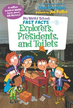 (ebook) My Weird School Fast Facts: Explorers, Presidents, and Toilets