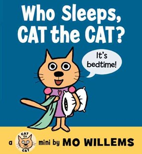 Who Sleeps, Cat the Cat? by Mo Willems, Mo Willems (9780062306555) - HardCover - Children's Fiction Intermediate (5-7)