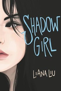 Shadow Girl by Liana Liu (9780062306678) - HardCover - Young Adult Contemporary