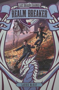 The Last Dragon Charmer #3: Realm Breaker by Laurie McKay (9780062308498) - HardCover - Children's Fiction Older Readers (8-10)