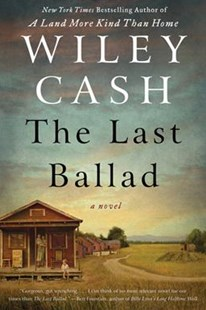 The Last Ballad by Wiley Cash (9780062313119) - HardCover - Historical fiction