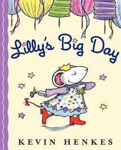 Lilly's Big Day by Kevin Henkes (9780062313584) - PaperBack - Children's Fiction Intermediate (5-7)