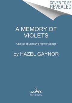 A Memory of Violets: A Novel of London