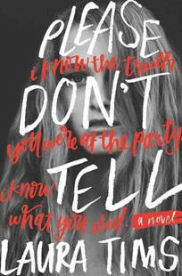 Please Don't Tell by Laura Tims (9780062317322) - HardCover - Children's Fiction Teenage (11-13)