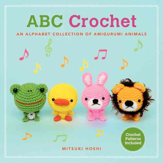 ABC Crochet: An Alphabet Collection of Amigurumi Animals