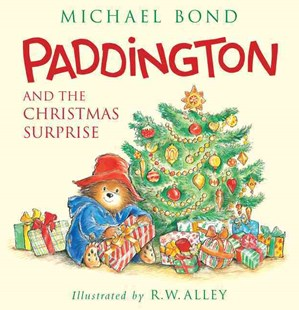 Paddington and the Christmas Surprise - Children's Fiction Classics