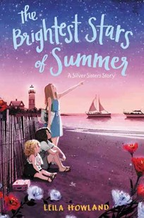 The Brightest Stars Of Summer by Leila Howland, Ji-hyuk Kim (9780062318725) - HardCover - Children's Fiction Older Readers (8-10)
