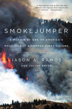 Smokejumper: A Memoir By One Of America