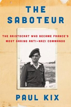 The Saboteur: The Aristocrat Who Became France