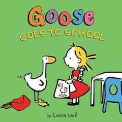 Goose Goes to School