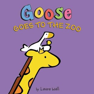 Goose Goes to the Zoo by Laura Wall (9780062324412) - HardCover - Children's Fiction Intermediate (5-7)
