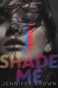 Shade Me by Jennifer Brown (9780062324436) - HardCover - Children's Fiction