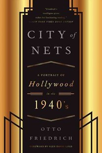 City of Nets: A Portrait of Hollywood in the 1940s by Otto Friedrich (9780062326041) - PaperBack - Entertainment Film Writing