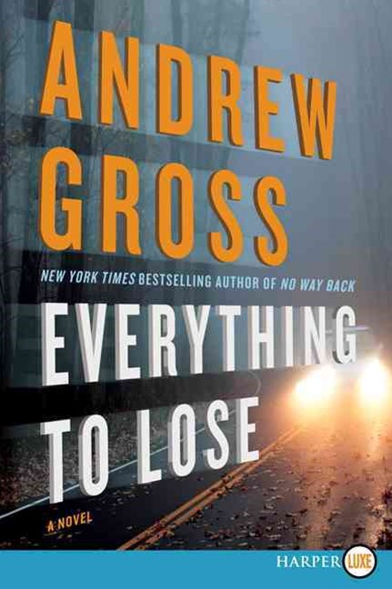 Everything To Lose: A Novel [Large Print]
