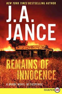 Remains of Innocence: A Brady Novel of Suspense [Large Print] by J. A. Jance (9780062326423) - PaperBack - Crime Mystery & Thriller