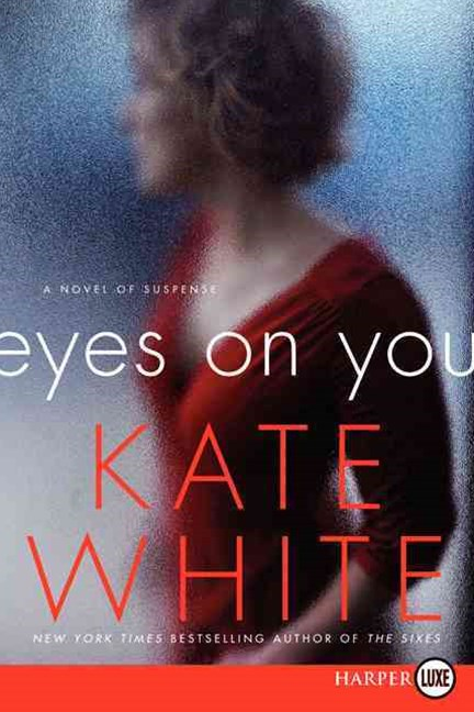 Eyes On You: A Novel of Suspense [Large Print]