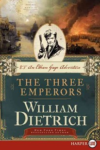 The Three Emperors [Large Print] by William Dietrich (9780062326768) - PaperBack - Adventure Fiction Modern