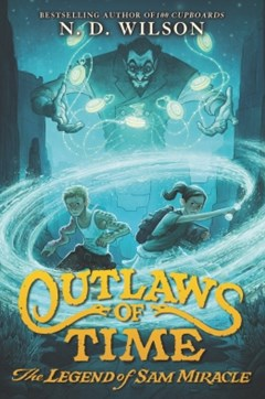 (ebook) Outlaws of Time: The Legend of Sam Miracle