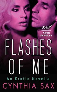 Flashes of Me by Cynthia Sax (9780062328229) - PaperBack - Romance Erotica